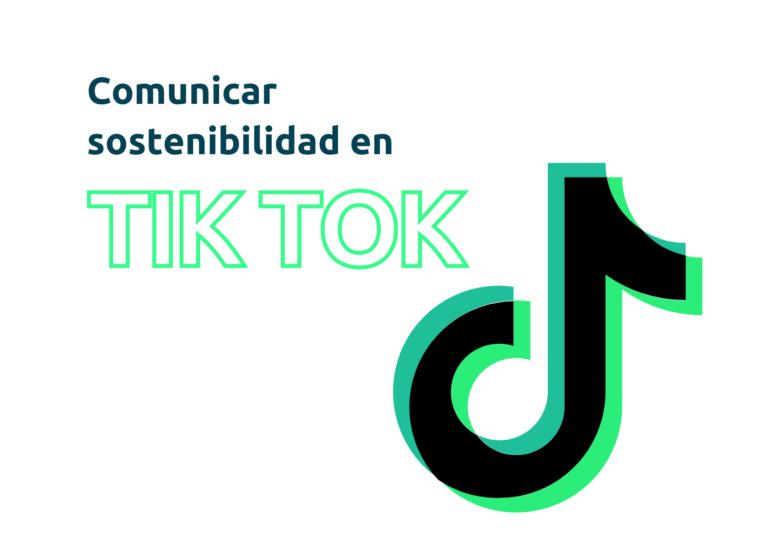 Sostenibilidad en Tik Tok